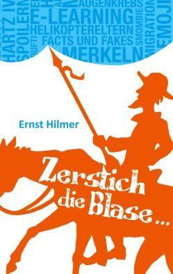 Zerstich die Blase… von Hilmer,  Ernst