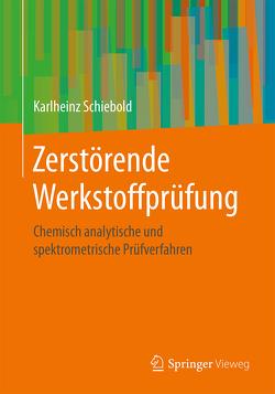Zerstörende Werkstoffprüfung von Schiebold,  Karlheinz