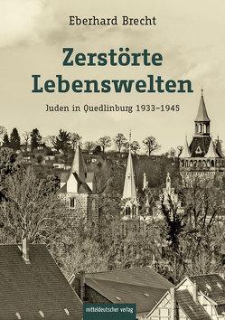 Zerstörte Lebenswelten von Brecht,  Eberhard
