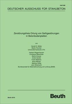 Zerstörungsfreie Ortung von Gefügestörungen in Betonbodenplatten – Buch mit E-Book von Fenchel,  M., Gardei,  A., Krause,  M., Maierhofer,  C., Mielentz,  F., Milman,  B., Müller,  H. S., Röllig,  M., Wiggenhauser,  H., Wöstmann,  J