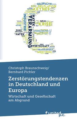 Zerstörungstendenzen in Deutschland und Europa von Bernhard Pichler,  Christoph Braunschweig und
