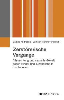 Zerstörerische Vorgänge von Andresen,  Sabine, Heitmeyer,  Wilhelm