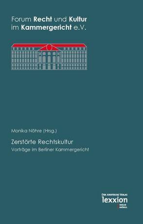 Zerstörte Rechtskultur von Nöhre,  Monika