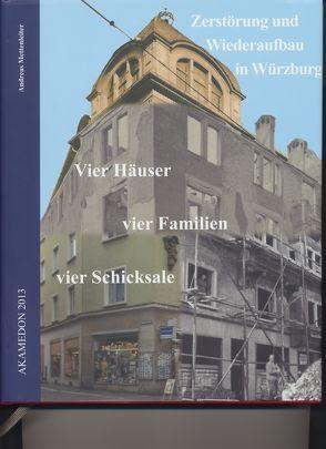 Zerstörung und Wiederaufbau in Würzburg von Mettenleiter,  Andreas