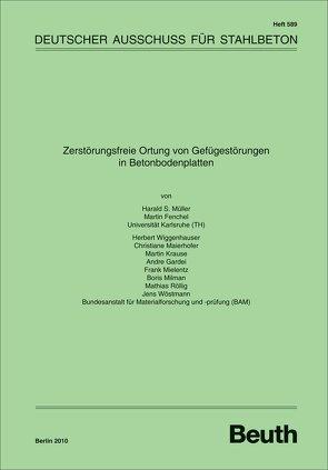 Zerstörungsfreie Ortung von Gefügestörungen in Betonbodenplatten von Fenchel,  M., Gardei,  A., Krause,  M., Maierhofer,  C., Mielentz,  F., Milman,  B., Müller,  H. S., Röllig,  M., Wiggenhauser,  H., Wöstmann,  J