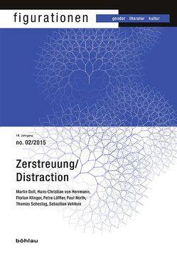 Zerstreuung/Distraction von Doll,  Martin, Klinger,  Florian, Löffler,  Petra, North,  Paul, Schestag,  Thomas, Vehlken,  Sebastian, von Herrmann,  Hans-Christian