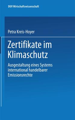 Zertifikate im Klimaschutz von Kreis-Hoyer,  Petra