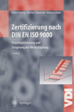 Zertifizierung nach DIN EN ISO 9000 von Hering,  Ekbert, Linder,  Markus, Steparsch,  Werner