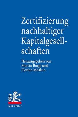 Zertifizierung nachhaltiger Kapitalgesellschaften von Burgi,  Martin, Möslein,  Florian