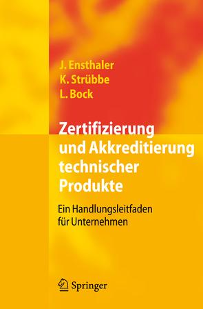 Zertifizierung und Akkreditierung technischer Produkte von Bock,  Leonie, Ensthaler,  Jürgen, Strübbe,  Kai