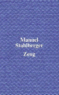 Zeug von Stahlberger,  Manuel