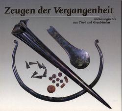Zeugen der Vergangenheit von Gamper,  Peter, Metzger,  Ingrid R, Rageth,  Jürg, Sölder,  Wolfgang, Steiner,  Hubert