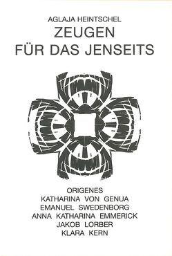 Zeugen für das Jenseits von Heintschel-Heinegg,  Aglaja