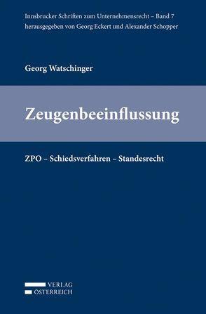 Zeugenbeeinflussung durch Rechtsanwälte von Watschinger,  Georg