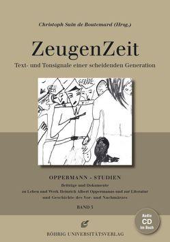 ZeugenZeit. Text- und Tonsignale einer scheidenden Generation von Suin de Boutemard,  Christoph