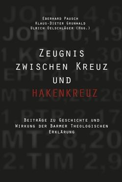 Zeugnis zwischen Kreuz und Hakenkreuz von Grunwald,  Klaus-Dieter, Oelschläger,  Ulrich, Pausch,  Eberhard