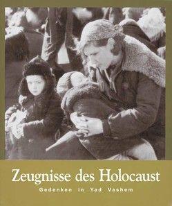 Zeugnisse des Holocaust von Gutterman,  Bella, Shalev,  Avner, Tszorf,  Maurice