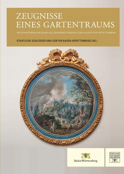 Zeugnisse eines Gartentraums von Staatliche Schlösser und Gärten Baden-Württemberg,  Staatliche Schlösser und Gärten Baden-Württemberg