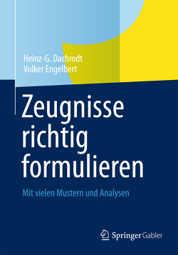 Zeugnisse richtig formulieren von Dachrodt,  Heinz G, Engelbert,  Volker