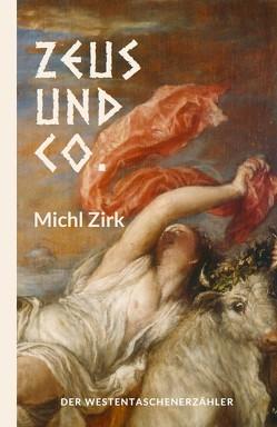Zeus und Co. von Zirk,  Michl