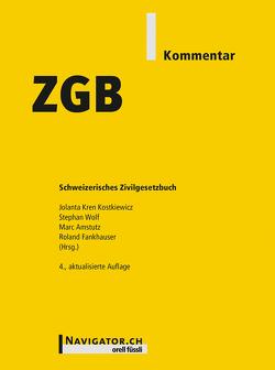 ZGB Kommentar von Amstutz,  Marc, Fankhauser,  Roland, Kostkiewicz,  Jolanta Kren, Wolf,  Stephan