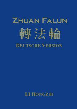 Zhuan Falun (Deutsche Version) – Ausgabe 2012-2 von Hongzhi,  Li