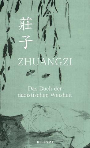 Zhuangzi. Das Buch der daoistischen Weisheit von Kalinke,  Viktor, Zhuangzi