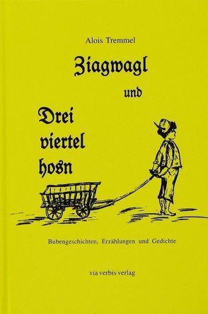 Ziagwagl und Dreiviertelhosn von Tremmel,  Alois