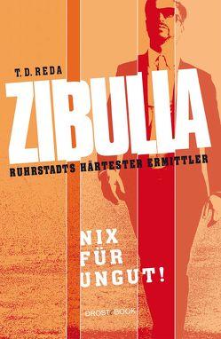 Zibulla – Nix für ungut! von Reda,  T. D.