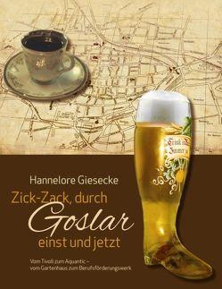Zick-Zack, durch Goslar einst und jetzt von Giesecke,  Hannelore
