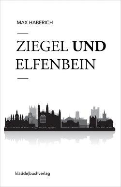 Ziegel und Elfenbein von Haberich,  Max