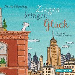 Ziegen bringen Glück von Fleming,  Anne, Herzke,  Ingo, Steinhöfel,  Andreas
