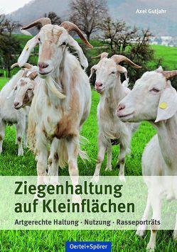 Ziegenhaltung auf Kleinflächen von Gutjahr,  Axel