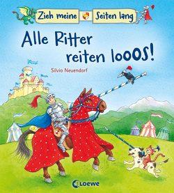 Zieh meine Seiten lang – Alle Ritter reiten los! von Neuendorf,  Silvio