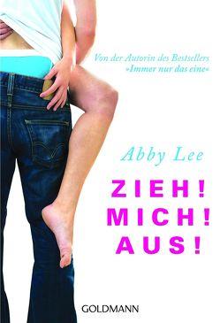 Zieh! Mich! Aus! von Burkhardt,  Christiane, Lee,  Abby