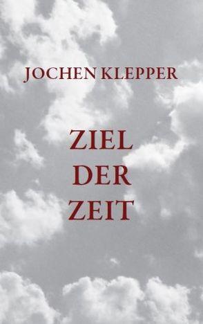 Ziel der Zeit von Klepper,  Jochen