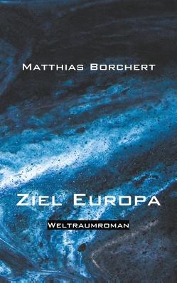 Ziel Europa von Borchert,  Matthias