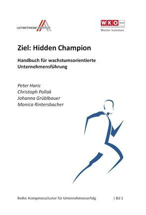 Ziel: Hidden Champion von Grüblbauer,  Johanna, Haric,  Peter, Pollak,  Christoph, Rintersbacher,  Monica