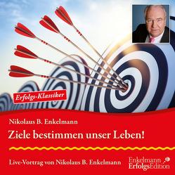 Ziele bestimmen unser Leben! von Enkelmann,  Nikolaus B.