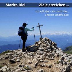Ziele erreichen von Biel,  Marita