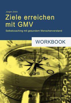 Ziele erreichen mit GMV von Zirbik,  Jürgen