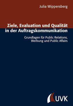 Ziele, Evaluation und Qualität in der Auftragskommunikation von Wippersberg,  Julia