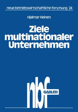 Ziele multinationaler Unternehmen von Heinen,  Hjalmar