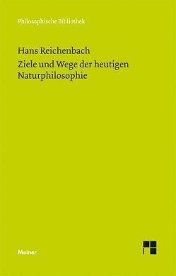 Ziele und Wege der heutigen Naturphilosophie von Milkov,  Nikolay, Reichenbach,  Hans