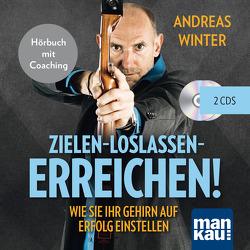 Zielen – loslassen – erreichen! von Winter,  Andreas
