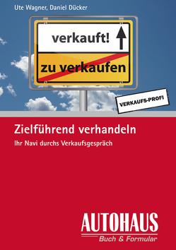 Zielführend verhandeln von Dücker,  Daniel, Wagner,  Ute