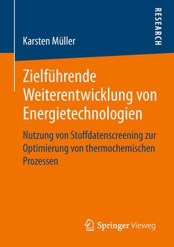 Zielführende Weiterentwicklung von Energietechnologien von Müller,  Karsten