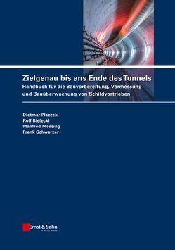 Zielgenau bis ans Ende des Tunnels von Bielecki,  Rolf, Messing,  Manfred, Placzek,  Dietmar, Schwarzer,  Frank