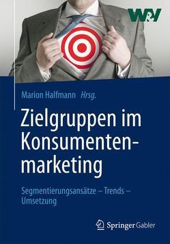 Zielgruppen im Konsumentenmarketing von Halfmann,  Marion