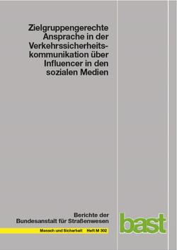 Zielgruppengerechte Ansprache in der Verkehrssicherheitskommunikation über Influencer in den sozialen Medien von Duckwitz,  Amelie, Funk,  Walter, Hermanns,  Christopher, Schliebs,  Catherine
